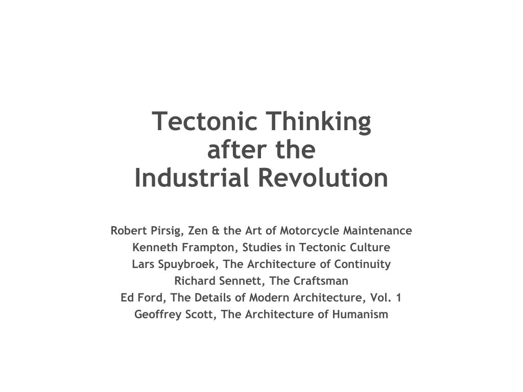 tectonic thinking after the industrial revolution l.