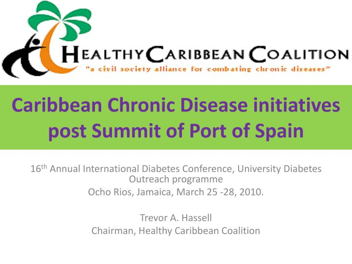 caribbean chronic disease initiatives post summit of port of spain n.