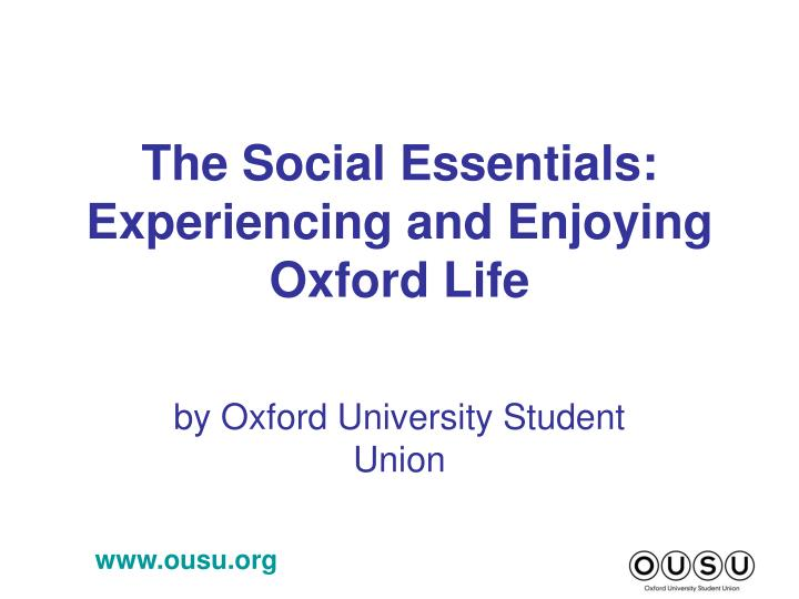 The social essentials experiencing and enjoying oxford life