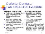 credential changes two stages for everyone