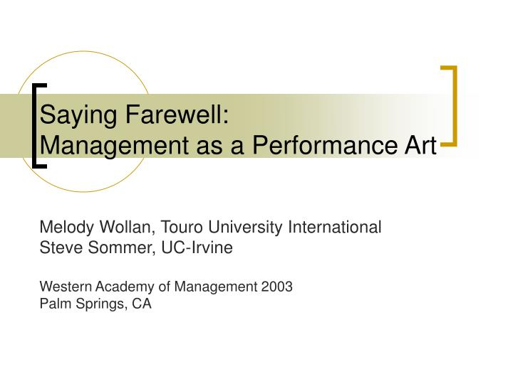 saying farewell management as a performance art n.