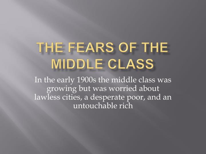 the fears of the middle class n.