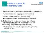 crdb principles for secondary uses