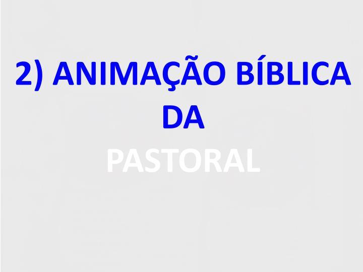2) ANIMAÇÃO BÍBLICA