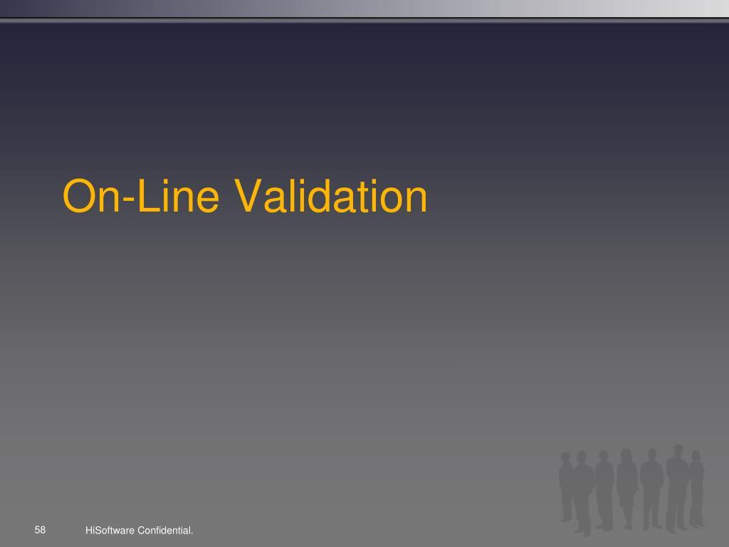 On-Line Validation