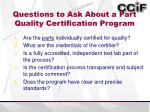 questions to ask about a part quality certification program