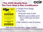 the capa quality seal the final step in part certification
