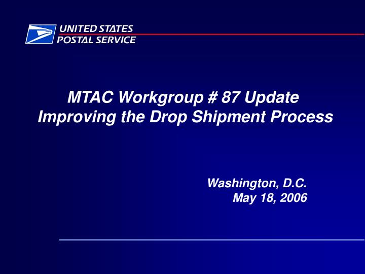 mtac workgroup 87 update improving the drop shipment process n.