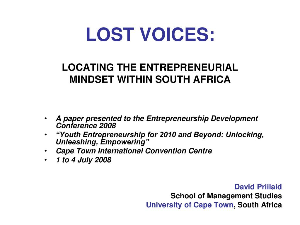 lost voices locating the entrepreneurial mindset within south africa l.