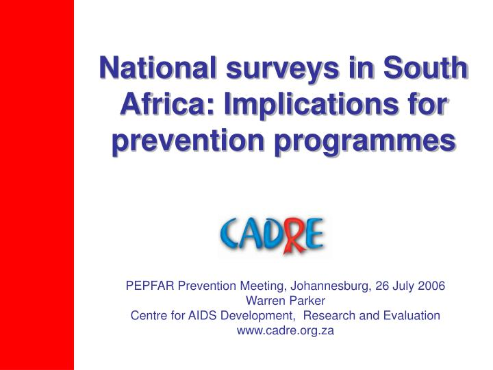 national surveys in south africa implications for prevention programmes n.