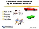 consider crimes motivated by an economic incentive