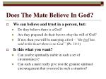 does the mate believe in god