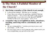 is the mate a faithful member of the church