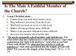 is the mate a faithful member of the church1