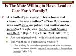 is the mate willing to have lead or care for a family1