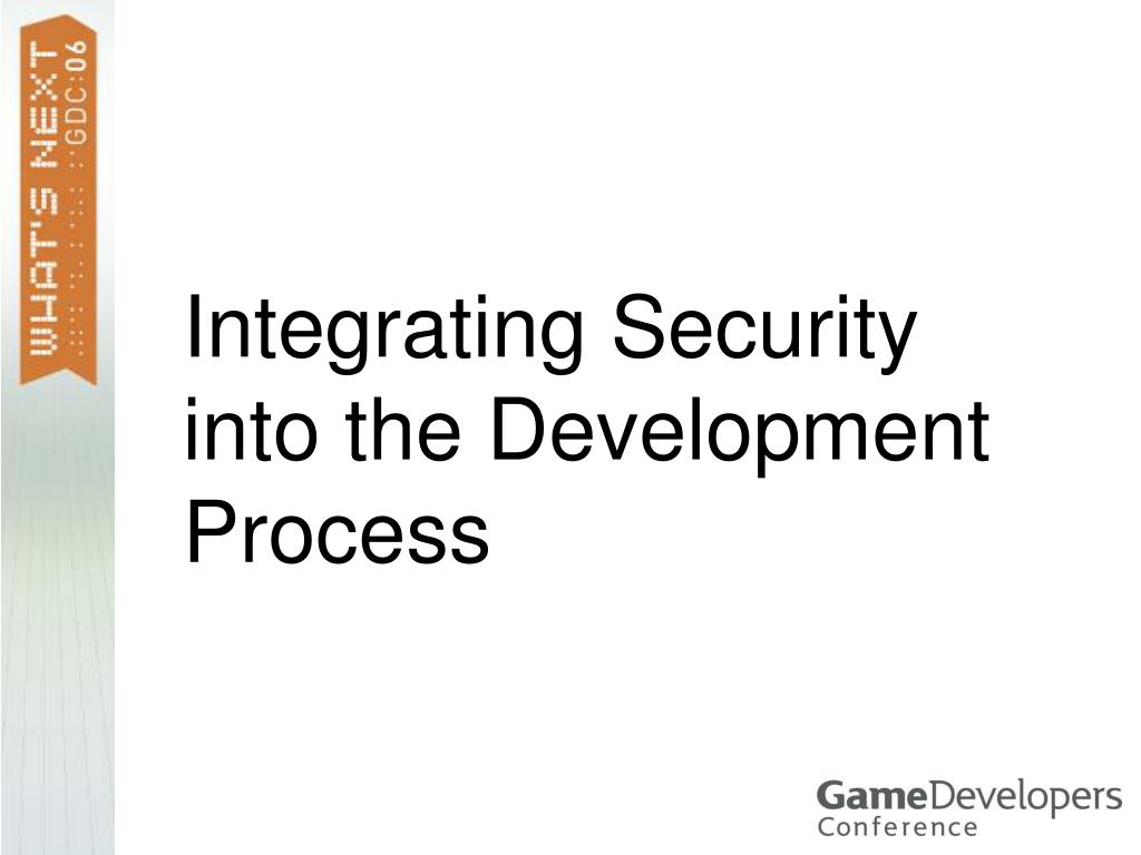 Integrating Security into the Development Process