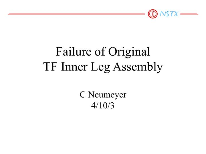 failure of original tf inner leg assembly c neumeyer 4 10 3 n.
