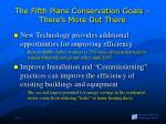 the fifth plans conservation goals there s more out there