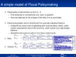 a simple model of fiscal policymaking