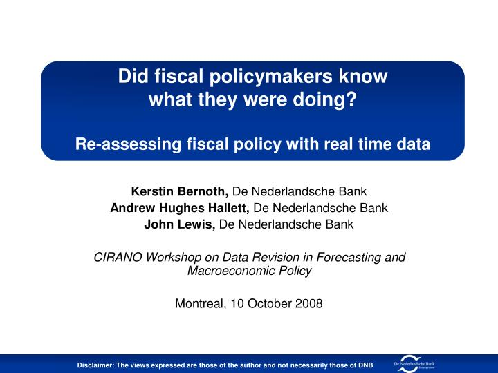 did fiscal policymakers know what they were doing re assessing fiscal policy with real time data n.