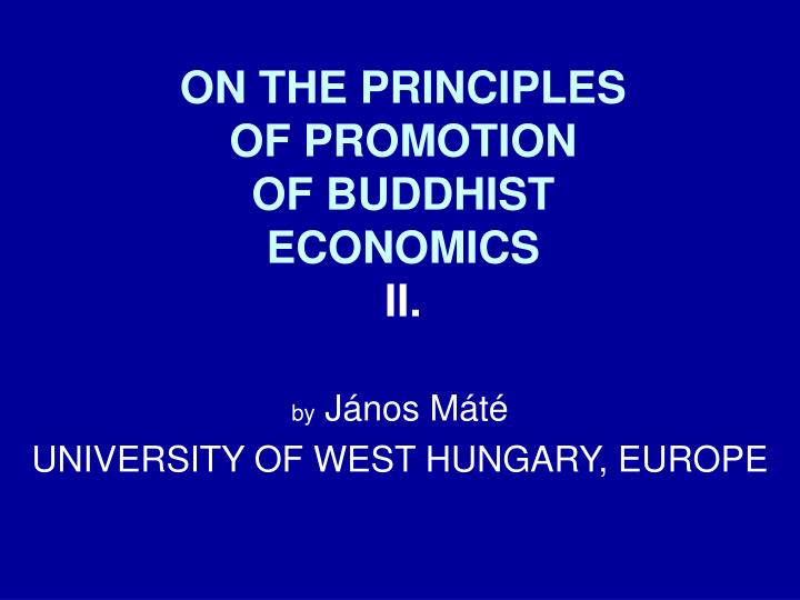 on the principles of promotion of buddhist economics ii n.