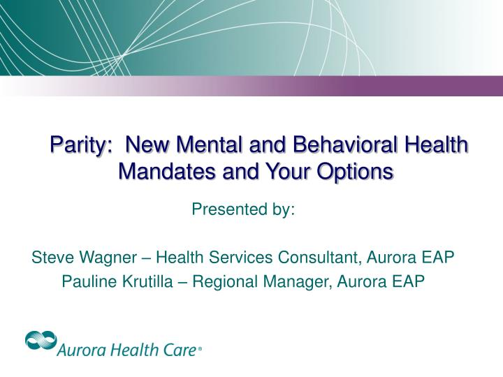 parity new mental and behavioral health mandates and your options n.