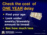 check the cost of one year delay