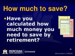 how much to save
