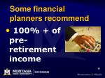 some financial planners recommend