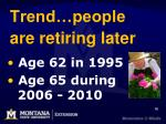 trend people are retiring later