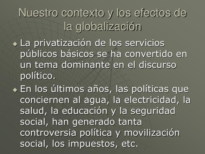Nuestro contexto y los efectos de la globalización