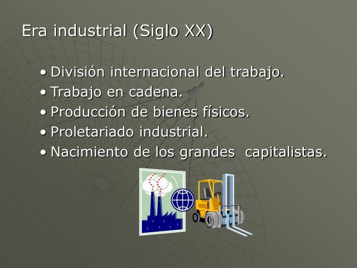 Era industrial (Siglo XX)