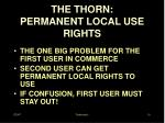 the thorn permanent local use rights