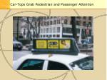 car tops grab pedestrian and passenger attention