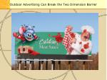 outdoor advertising can break the two dimension barrier