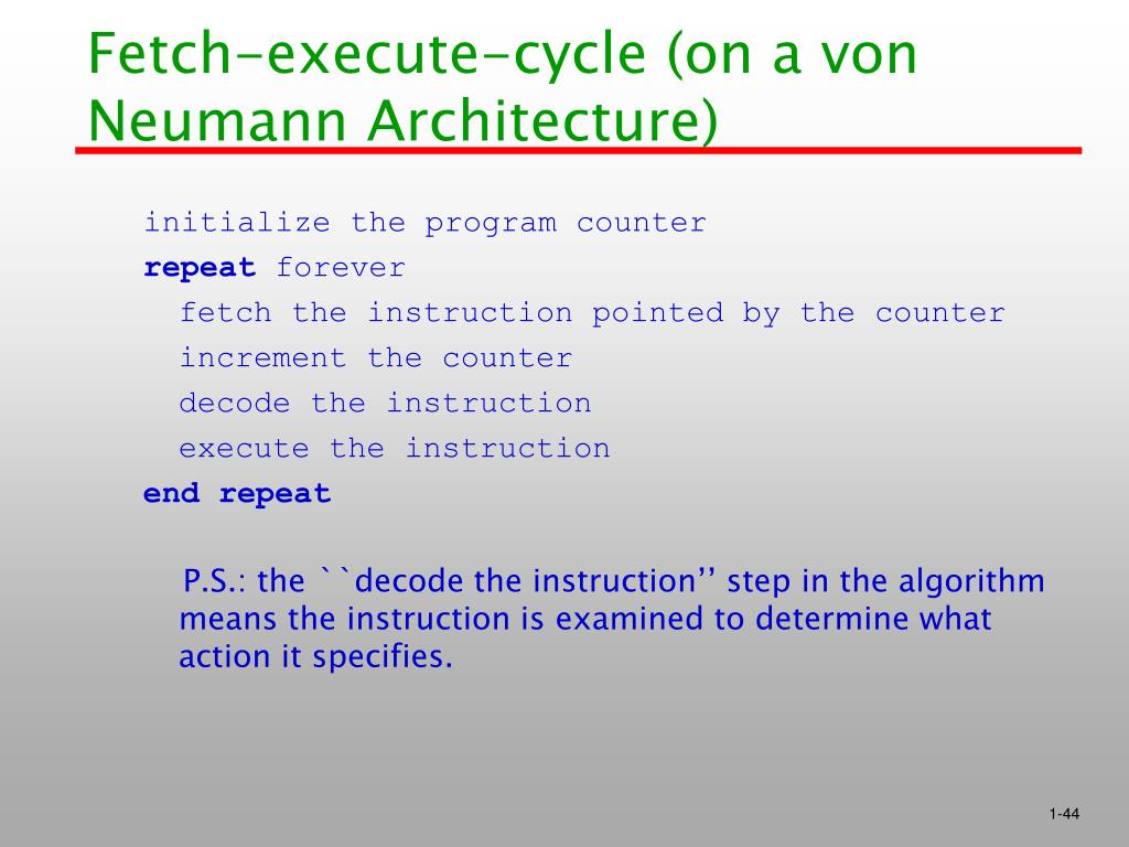 Fetch-execute-cycle (on a von Neumann Architecture)