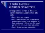 ff sales summary something for everyone