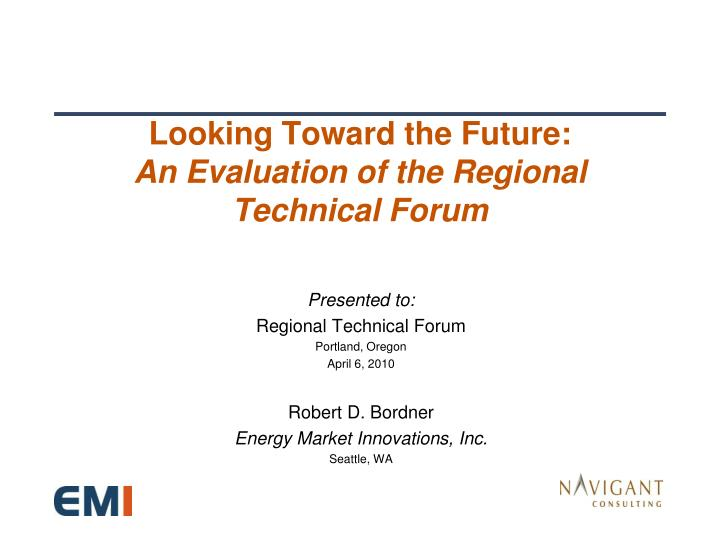 looking toward the future an evaluation of the regional technical forum n.