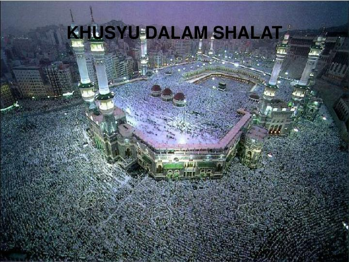 KHUSYU DALAM SHALAT