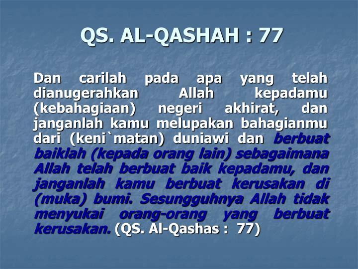 QS. AL-QASHAH : 77