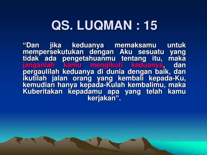 QS. LUQMAN : 15