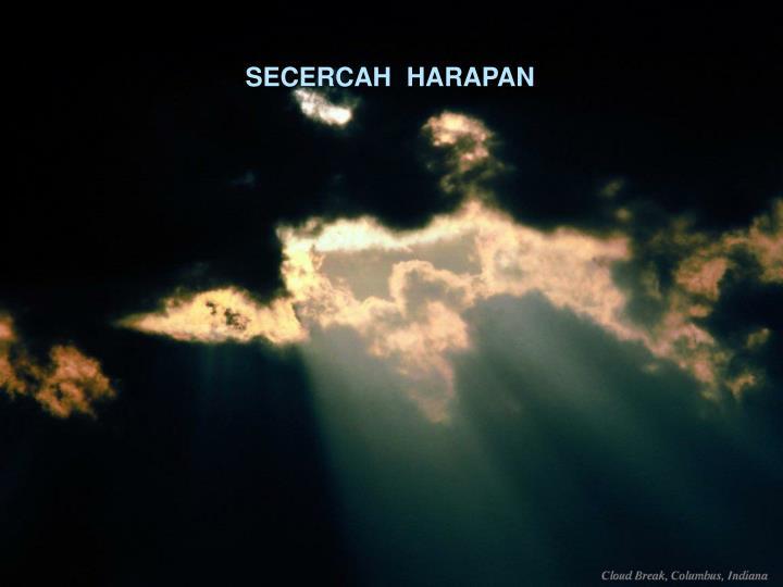 SECERCAH  HARAPAN