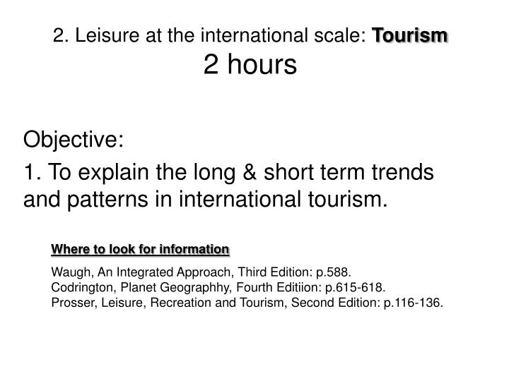 2 leisure at the international scale tourism 2 hours n.