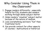 why consider using them in the classroom