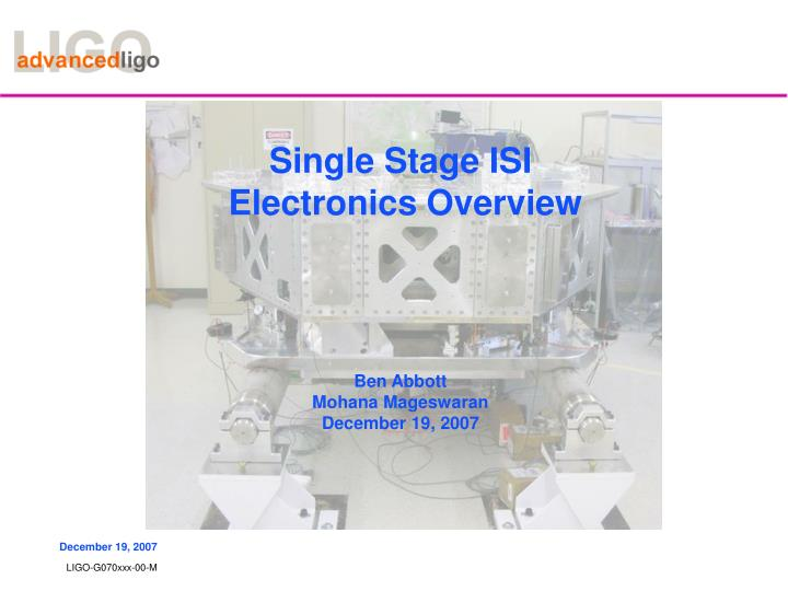 single stage isi electronics overview ben abbott mohana mageswaran december 19 2007 n.