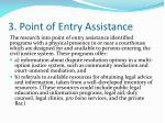 3 point of entry assistance