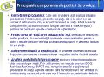 principalele componente ale politicii de produs