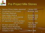 pre project mile stones1