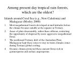 among present day tropical rain forests which are the oldest