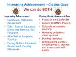 increasing achievement closing gaps we can do both